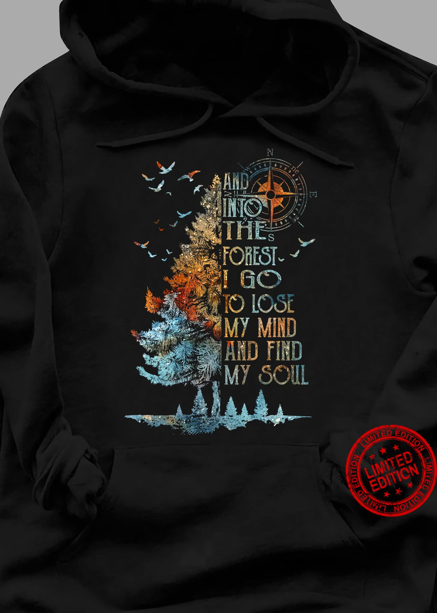 Treee And Into The Forest I Go To Lose My Mind And Find My Soul Shirt