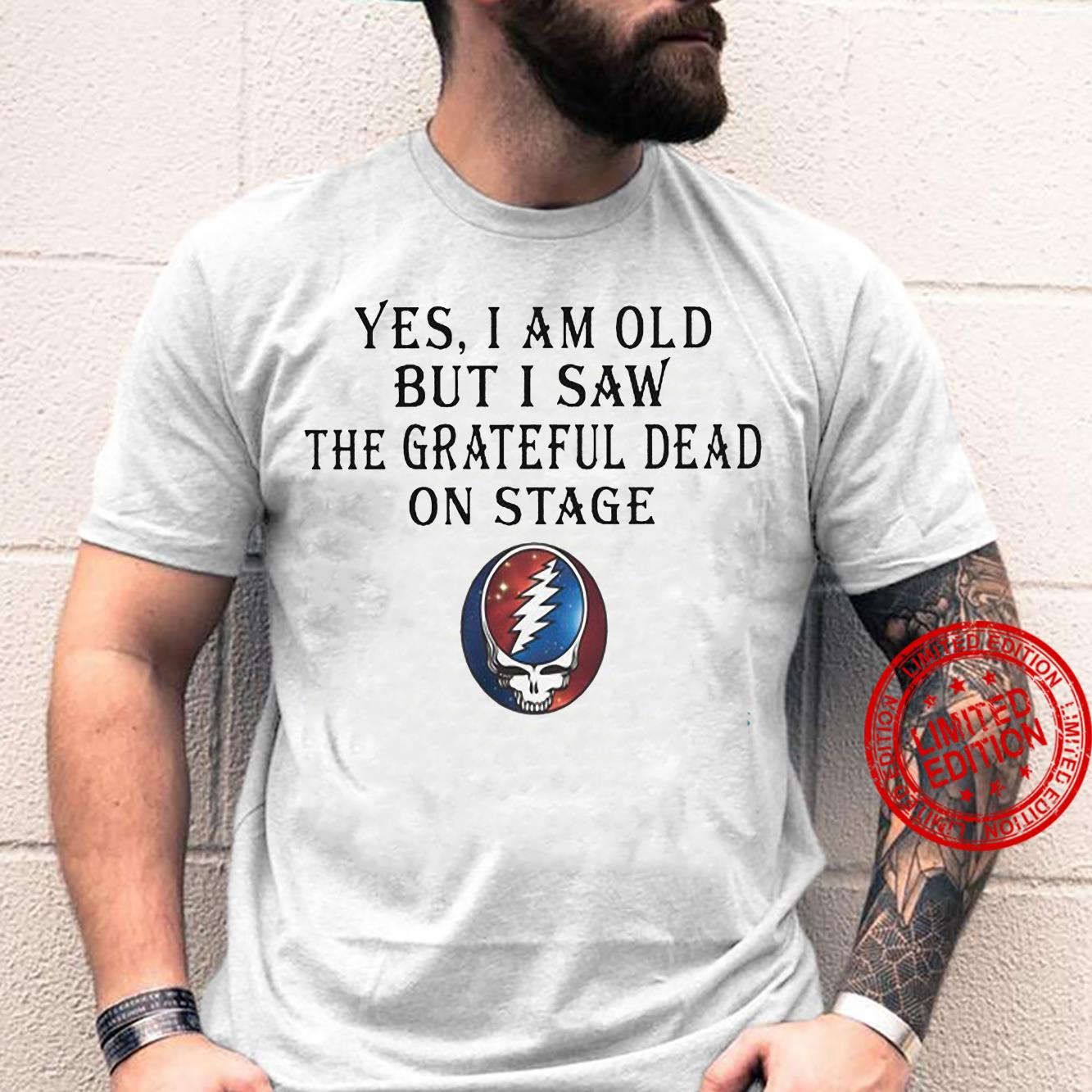 Yes I am old but I saw the grateful dead on stage Men T-Shirt