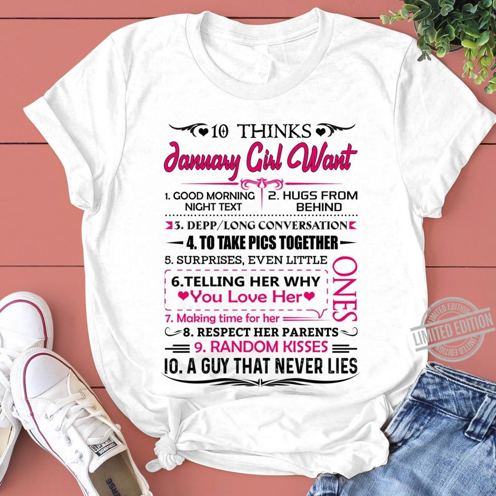 10 Things January Girl Want Ones Shirt