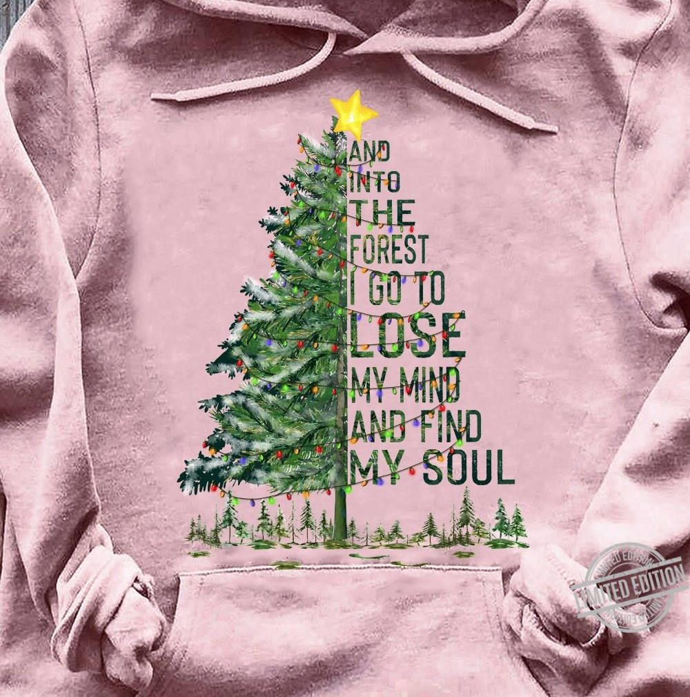 And Into The Forest I Go To Lose My Mind And Find My Soul Christmas Tree Shirt