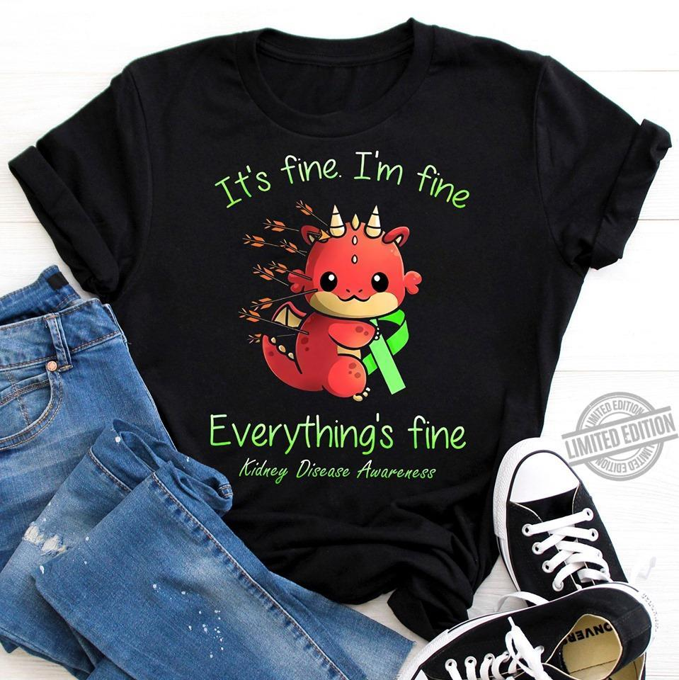 It's Fine I'm Fine Everything Fine Kidney Disease Awareness Shirt