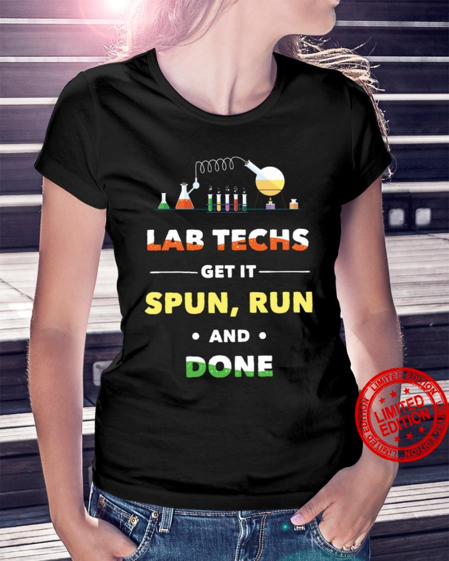 Lab Techs Get It Spun Run And Done Shirt