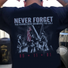 Never Forget The Heroes Who Answered The Call Shirt