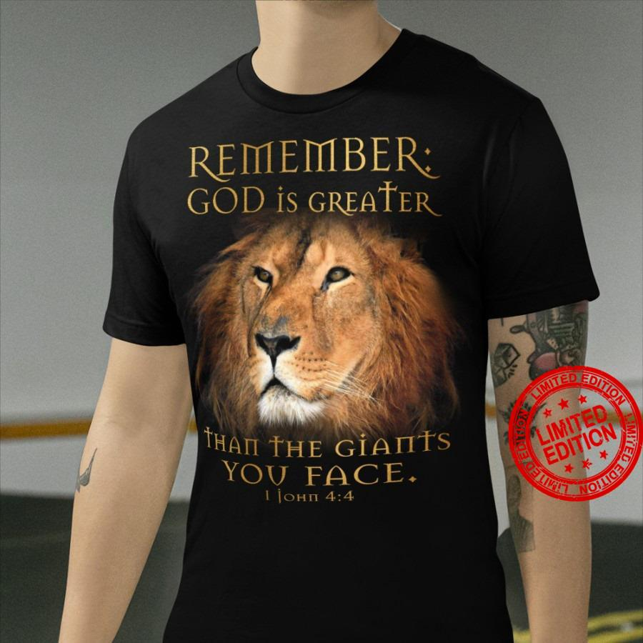 Remember God Is Greater Than The Giants You Face Shirt