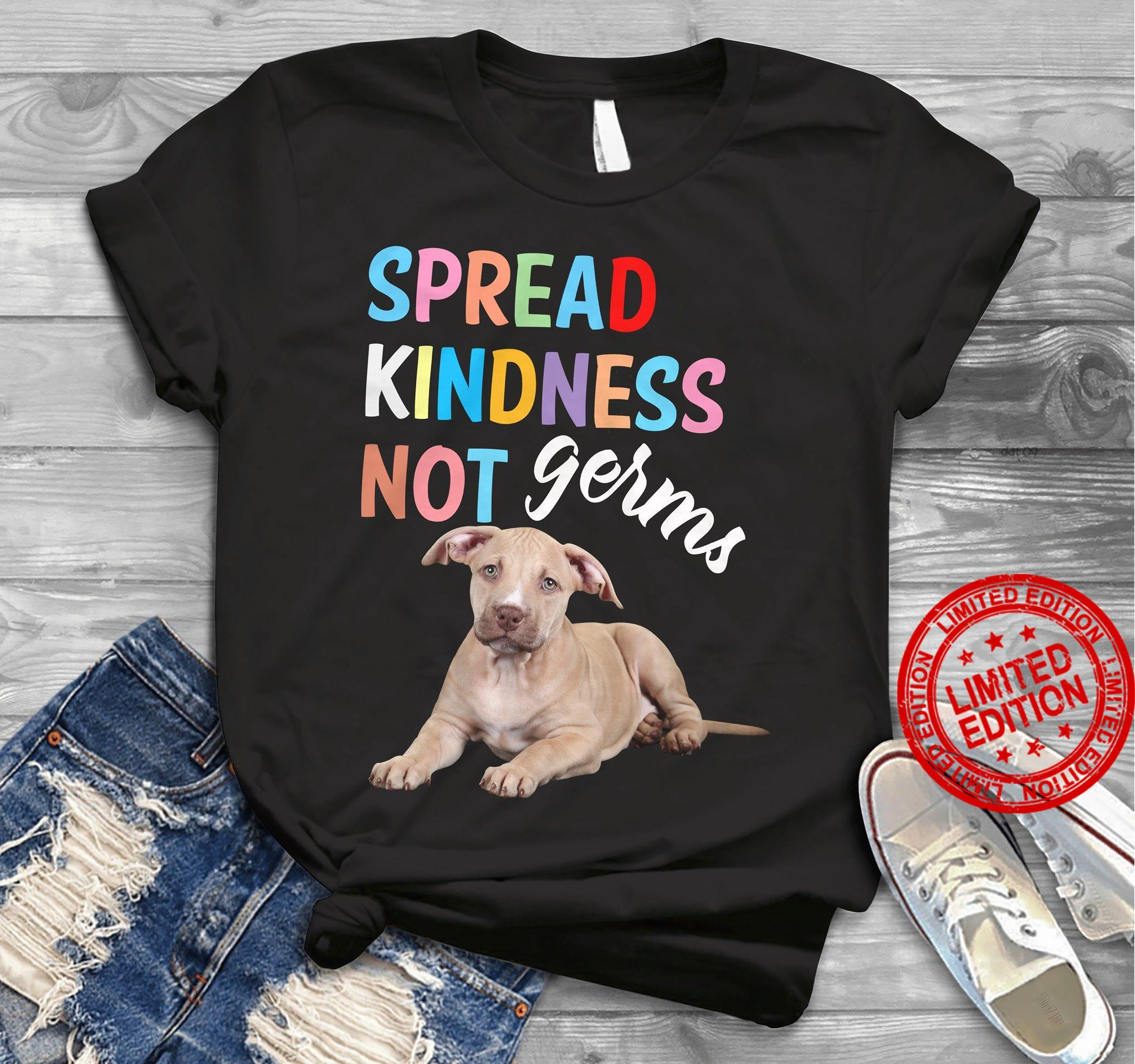 Spread Kindness Not Germs Shirt