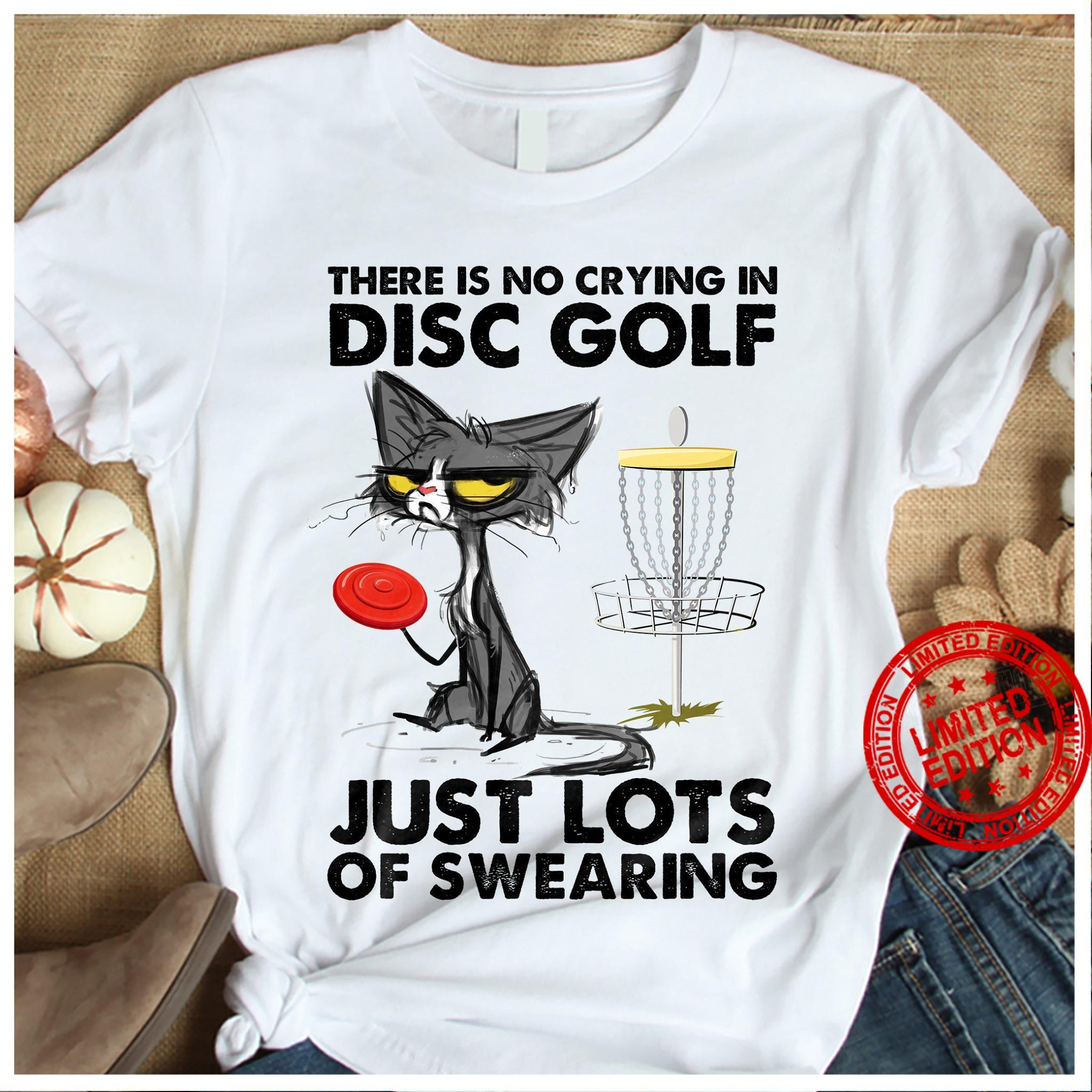 There Is No Crying In Disc Golf Just Lots Of Swearing Shirt