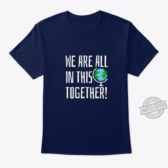 We Are All In This Together Shirt