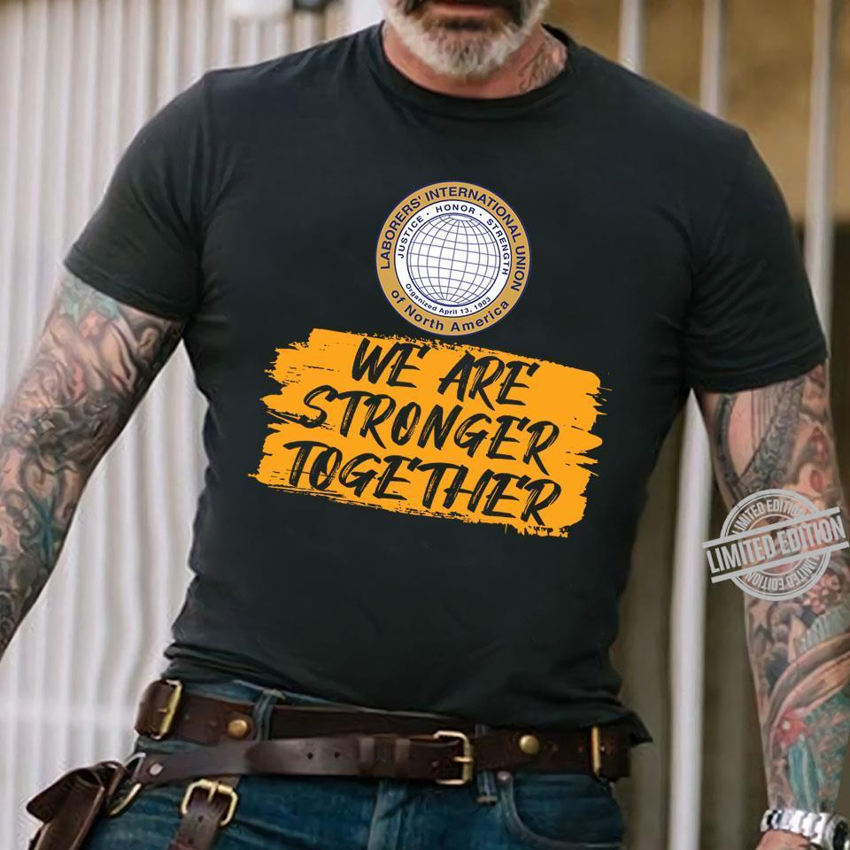 We Are Stronger Together Shirt
